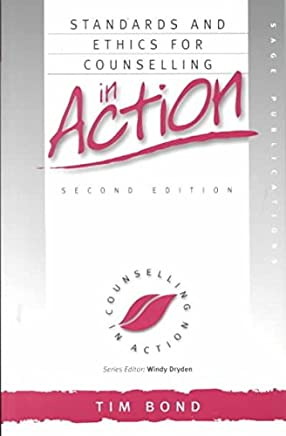 [(Standards and Ethics for Counselling in Action)] [By (author) Tim Bond] published on (June, 2000)