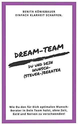Dream-Team: Du und Dein Wunsch-(Steuer-)Berater (Unternehmer-Espresso to go, Band 2)