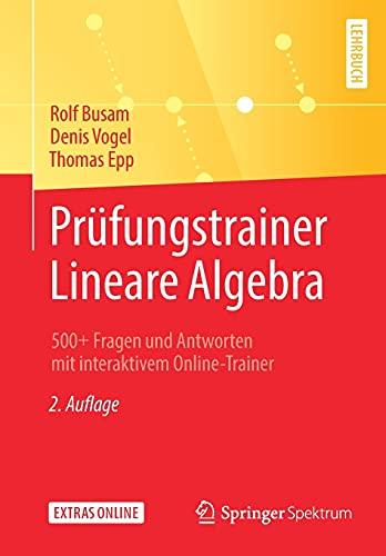 Prüfungstrainer Lineare Algebra: 500+ Fragen und Antworten mit interaktivem Online-Trainer