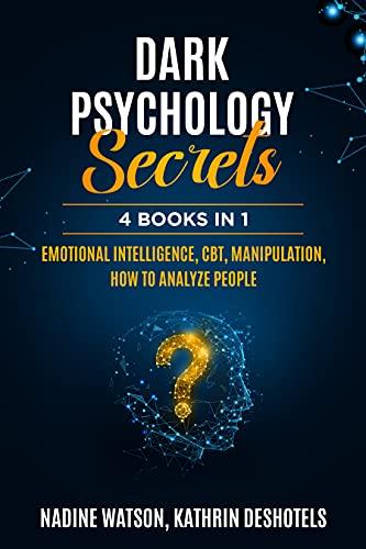 Dark Psychology Secrets: 4 Books 1 - Emotional Intelligence, CBT, Manipulation, How to Analyze People (English Edition)
