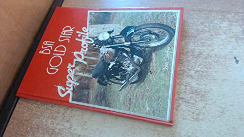 Bsa Gold Star Super Profile (A Foulis motorcycling book)