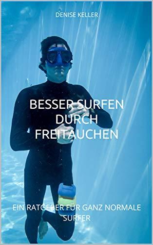 BESSER SURFEN DURCH FREITAUCHEN: EIN...