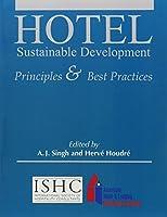 Hotel Sustainable Development: Principles & Best Practices