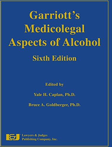 Compare Textbook Prices for Garriott's Medicolegal Aspects of Alcohol 6 Edition ISBN 9781936360888 by Yale H. Caplan,Bruce A. Goldberger,Yale H. Caplan,Bruce A. Goldberger