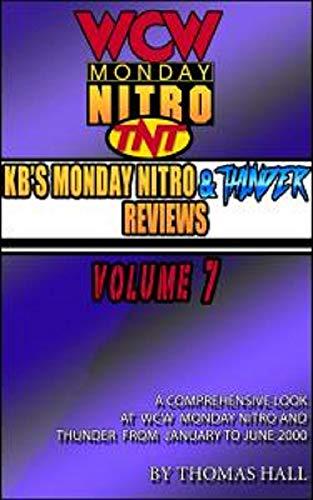 KB's Complete Monday Nitro Reviews Volume VII (English Edition)