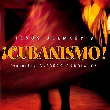 Jesús Alemañy's ¡Cubanismo! (feat. Alfredo Rodríguez)