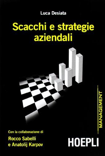 Scacchi e strategie aziendali con la collaborazione di Rocco Sabelli e Anatolij Karpov