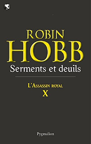 L'Assassin royal (Tome 10) - Serments et deuils (L'Assassin royal)