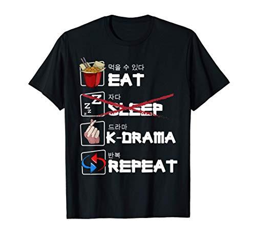Comer Dormir K-Drama Repetir TV Película coreana Televisión Camiseta