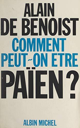 Comment peut-on être païen ? (French Edition)