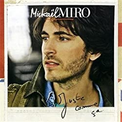 Juste Comme Ca Import Edition by Miro, Mickael (2011) Audio CD