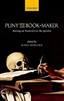 Pliny the Book-Maker: Betting on Posterity in the Epistles