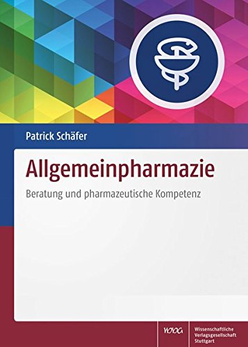 Allgemeinpharmazie: Beratung und pharmazeutische Kompetenz