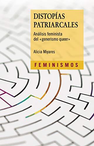 Distopías patriarcales de Alicia Miyares