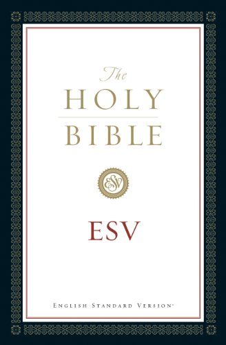 The Holy Bible, English Standard Version (with Cross-References): Old and New Testaments