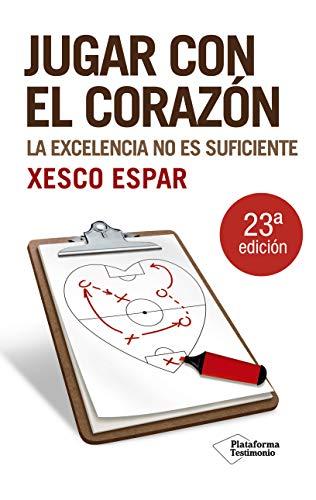 Jugar Con El Corazon: La excelencia no es suficiente (Testimonio)