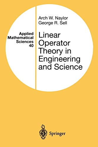 Linear Operator Theory in Engineering and Science (Applied Mathematical Sciences (40))