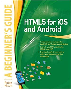 HTML5 for iOS and Android: A Beginner's Guide (Beginner's Guide (McGraw Hill))