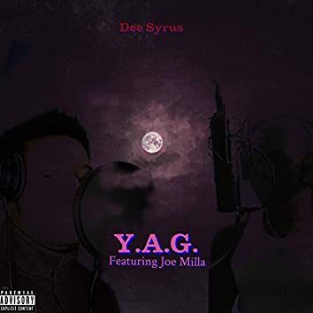 Y.A.G. (feat. Joe Milla)