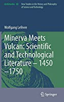 Minerva Meets Vulcan: Scientific and Technological Literature – 1450–1750 (Archimedes, 60)