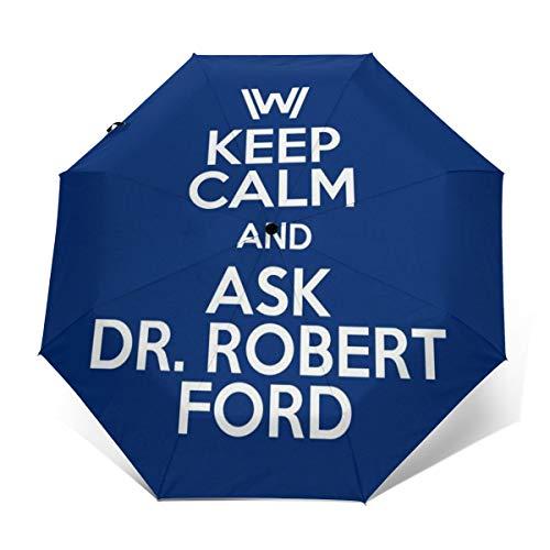 Westworld Regenschirm mit Aufschrift Keep Calm and Ask Dr Robert Ford, Winddicht, kompakt, automatisch, faltbar