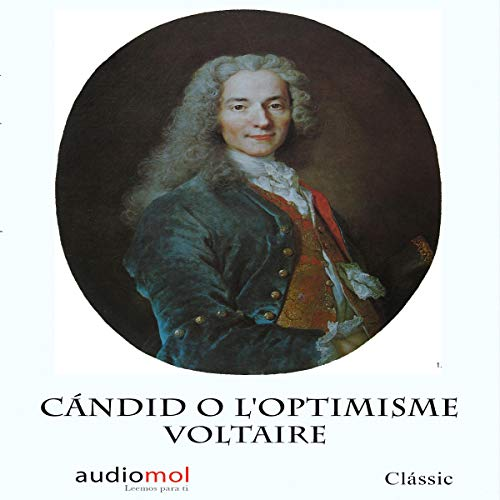 Càndid o l´optimisme [Candid or Optimism] (Audiolibro en Catalán)                   By:                                                                                                                                 Voltaire                               Narrated by:                                                                                                                                 Joan Mora                      Length: 3 hrs and 22 mins     Not rated yet     Overall 0.0