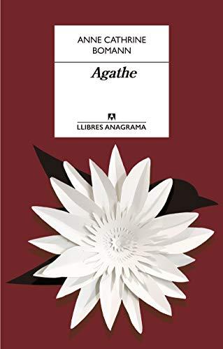 Agathe (Llibres Anagrama Book 84) (Catalan Edition)