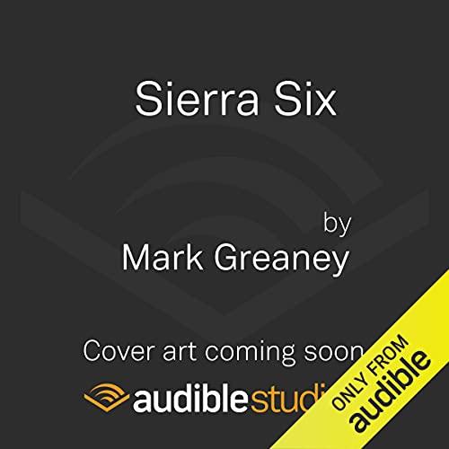 Sierra Six Audiobook By Mark Greaney cover art