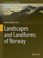 Landscapes and Landforms of Norway (World Geomorphological Landscapes)