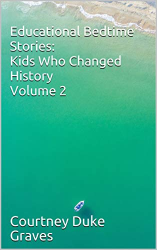 Educational Bedtime Stories: Kids Who Changed History - Volume 2 (English Edition)