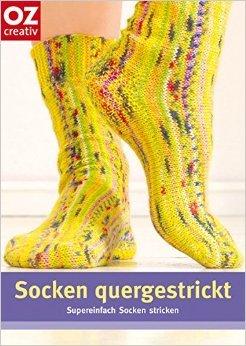 Socken quergestrickt: Supereinfach Socken stricken ( Juni 2007 )