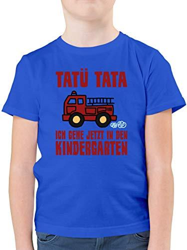 Kindergarten - Feuerwehrauto - Tatü Tata Ich gehe jetzt in den Kindergarten - 116 (5/6 Jahre) - Royalblau - Feuerwehr Tshirt 140 - F130K - Kinder Tshirts und T-Shirt für Jungen