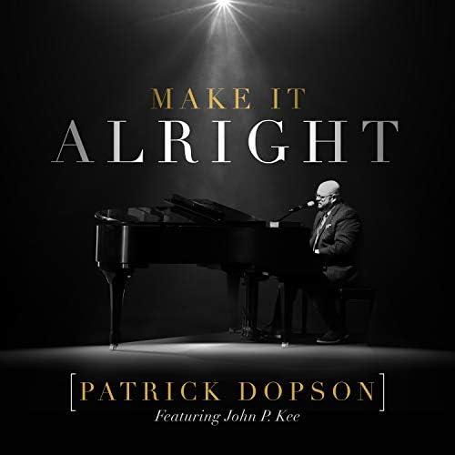Patrick Dopson feat. John P. Kee