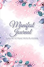 Manifest Journal & Law Of Attraction Planner: A Daily Gratitude Journal & Scripting Notebook With Affirmations for Positive Thinking