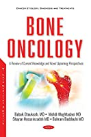 Bone Oncology: A Review of Current Knowledge and Novel Upcoming Perspectives