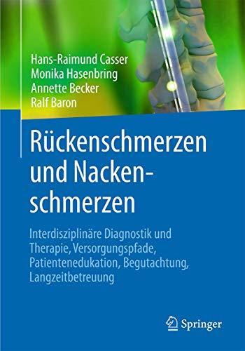Rückenschmerzen und Nackenschmerzen: Interdisziplinäre Diagnostik und Therapie, Versorgungspfade, Patientenedukation, Begutachtung, Langzeitbetreuung