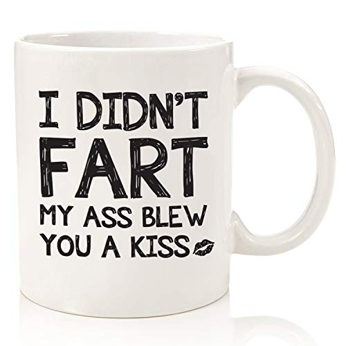 Funny Gag Gifts - Mug: I Didn't F-rt - Best Christmas Gifts for Dad, Men - Unique Gift Idea for Him from Son, Daughter, Wife - Top Birthday Present for Husband, Brother, Boyfriend - Fun Novelty Cup