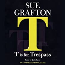 T Is for Trespass: A Kinsey Millhone Mystery
