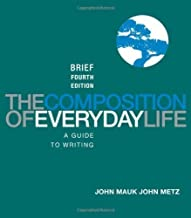 The Composition of Everyday Life, Brief Edition 4th (fourth) Edition by Mauk, John, Metz, John (2012)