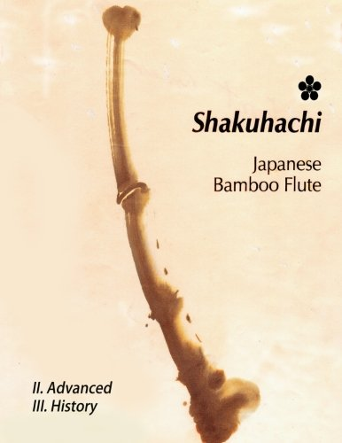 Shakuhachi-II.Advanced: Advanced Techniques & History
