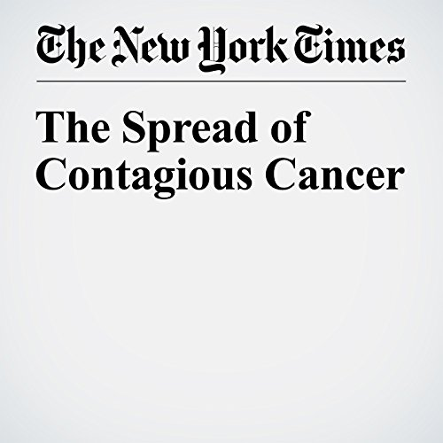 The Spread of Contagious Cancer audiobook cover art