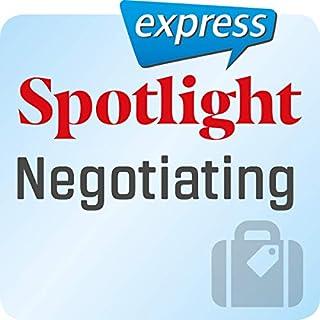Spotlight express - Reisen: Wortschatz-Training Englisch - Verhandeln                   Autor:                                                                                                                                 div.                               Sprecher:                                                                                                                                 div.                      Spieldauer: 15 Min.     Noch nicht bewertet     Gesamt 0,0