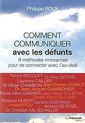 Comment communiquer avec les défunts de Philippe Roux