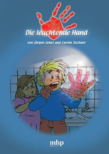 Die leuchtende Hand: Wissenswertes über das Händewaschen (Hygiene-Tipps für Kids)