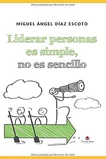 Liderar personas es simple, no es sencillo