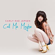 Call Me Maybe by Carly Rae Jepsen (2012-04-17)