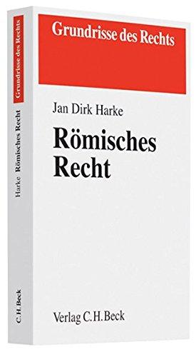 Römisches Recht: Von der klassischen Zeit bis zu den modernen Kodifikationen (Grundrisse des Rechts)