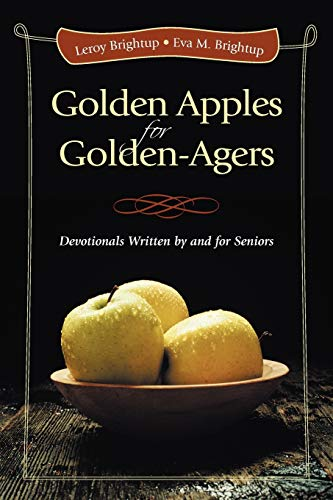 Golden Apples for Golden-Agers: Devotionals Written by and For Seniors