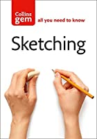 Sketching: Techniques & Tips for Successful Sketching (Collins Gem)