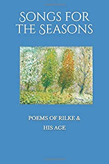 Songs for the Seasons: Poems of Rilke and His Age (Neglected Voices)